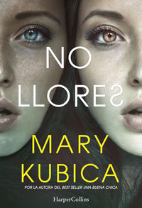 No Llores - Mary Kubica