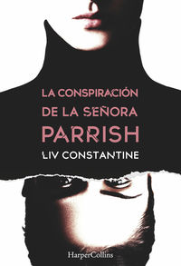 La conspiracion de la señora parrish - Liv Constantine