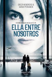 Ella Entre Nosotros - Greer Hendricks / Sarah Pekkanen