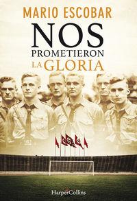 Nos Prometieron La Gloria - Mario Escobar