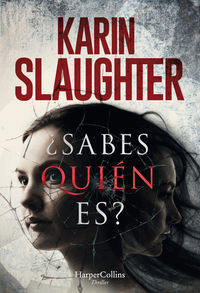¿sabes Quien Es? - Karin Slaughter