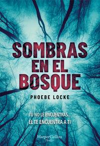 Sombras En El Bosque - Phoebe Locke