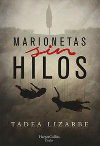 Marionetas Sin Hilos - Tadea Lizarbe Horcada