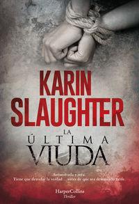 La ultima viuda - Karin Slaughter