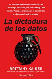 Dictadura De Los Datos, La - La Verdadera Historia Desde Dentro De Cambridge Analyt - Brittany Kaiser