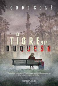 TIGRE Y LA DUQUESA, EL