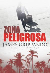Zona Peligrosa - James Grippando
