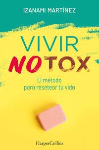 VIVIR NOTOX - EL METODO PARA RESETEAR TU VIDA