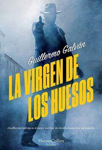 VIRGEN DE LOS HUESOS, LA
