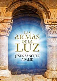 Las armas de la luz - Jesus Sanchez Adalid