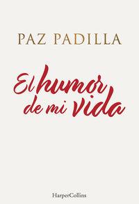 El humor de mi vida - Paz Padilla