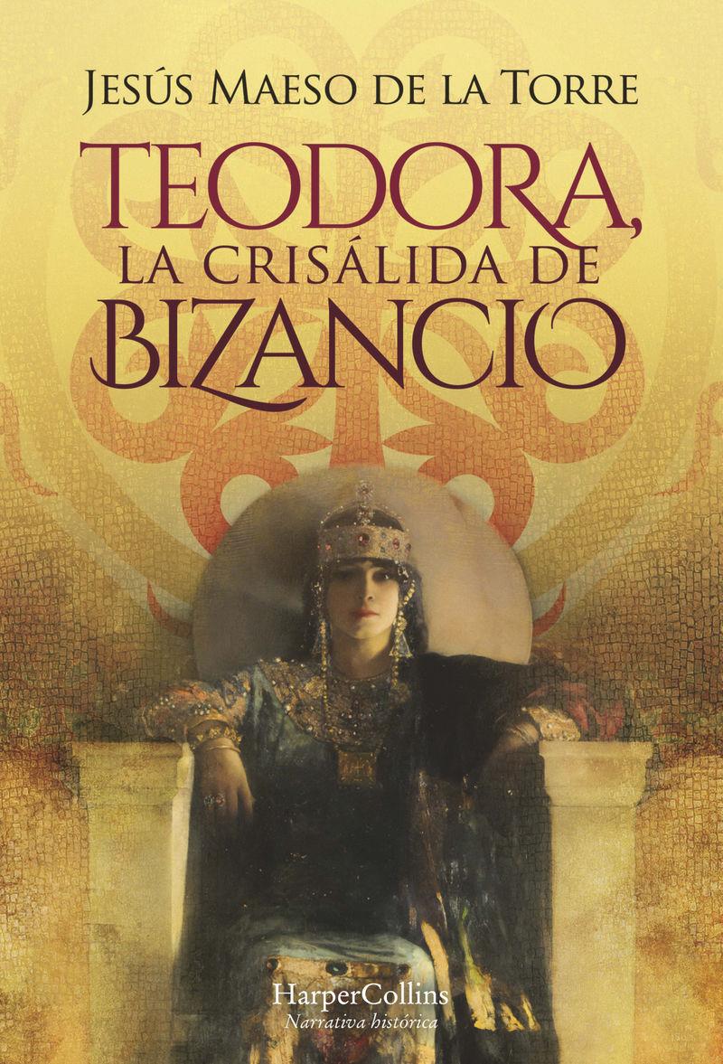 TEODORA, LA CRISALIDA DE BIZANCIO