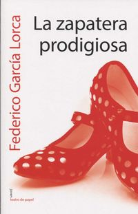 La zapatera prodigiosa - Federico Garcia Lorca