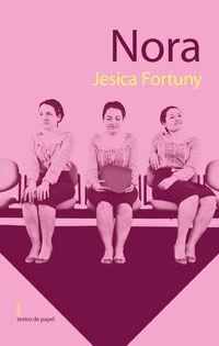 Nora - Jesica Fortuny Marzo / Susana Tronchoni