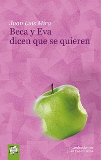 Beca Y Eva Dicen Que Se Quieren - Juan Luis Mira