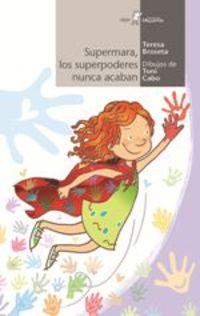 Supermara, Los Superpoderes Nunca Acaban - Teresa Broseta / Toni Cabo (il. )