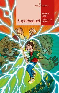 Superbaguet - Joan Antoni Martin Piñol
