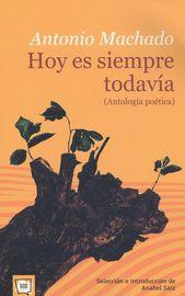 HOY ES SIEMPRE TODAVIA (ANTOLOGIA POETICA)