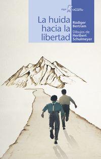La huida hacia la libertad - Rudiger Bertram