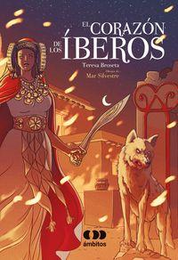 el corazon de los iberos - Teresa Broseta / Mar Silvestre (il. )