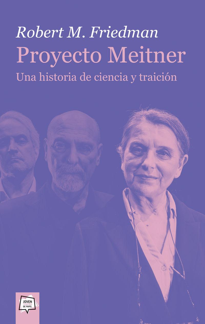 PROYECTO MEITNER - UNA HISTORIA DE CIENCIA Y TRAICION