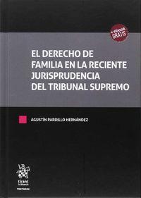 DERECHO DE FAMILIA EN LA RECIENTE JURISPRUDENCIA DEL TRIBUNAL SUPREMO, EL