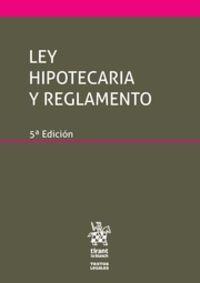 (5 ED) LEY HIPOTECARIA Y REGLAMENTO