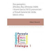 DOS PANEGIRICS D'ANDREU REY D'ARTIEDA (1604) I VICENT GARCIA (1613) PRONUNCIATS A L'ESTUDI GENERAL DE LLEIDA (ED. CRITICA)