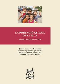 POBLACIO GITANA DE LLEIDA, LA - PASSAT, PRESENT I FUTUR