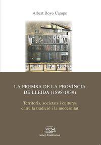 PREMSA DE LA PROVINCIA DE LLEIDA, LA (1898-1939) - TERRITORIS, SOCIETATS I CULTURES ENTRE LA TRADICIO I LA MODERNITAT