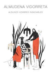 almudena vidorreta - algunos hombres insaciables - Almudena Vidorreta