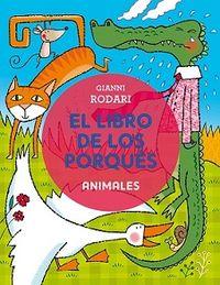ANIMALES - EL LIBRO DE LOS PORQUES