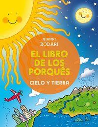 CIELO Y LA TIERRA, EL - EL LIBRO DE LOS PORQUES