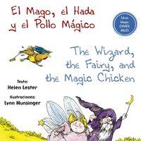 MAGO, EL HADA Y EL POLLO MAGICO, EL = THE WIZARD, THE FAIRY AND THE MAGIC CHICKEN