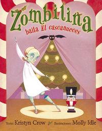 Zombilina Baila El Cascanueces - Kristyn Crow