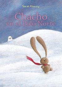Chacho En El Polo Norte - Sarah Khoury
