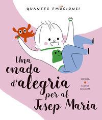 ONADA D'ALEGRIA PER AL JOSEP MARIA, UNA