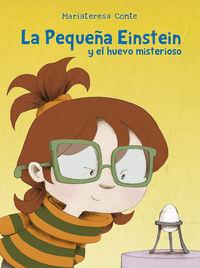 La pequeña einstein y el huevo misterioso - Mariateresa Conte