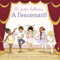 Petits Ballarins, Els - A L'escenari! - Maryann Macdonald