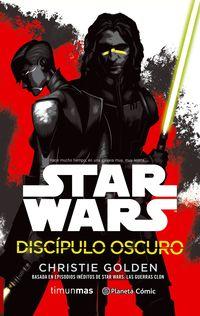 Star Wars - Discipulo Oscuro (novela) - Golden Christie