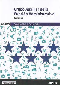 Temario 2 - Grupo Auxiliar De La Funcin Administrativa (sermas) - Servicio Madrileño De Salud - Aa. Vv.