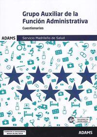 Cuestionarios - Auxiliar De La Funcion Administrativa (sermas) - Servicio Madrileño De Salud - Aa. Vv.