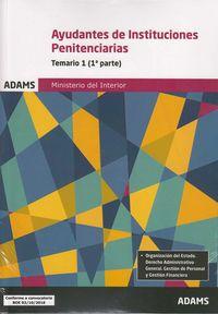 TEMARIO 1 - AYUDANTES DE INSTITUCIONES PENITENCIARIAS (2 VOLS. )