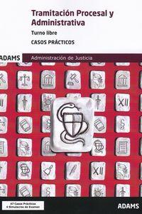 CASOS PRACTICOS T. L. - TRAMITACION PROCESAL Y ADMINISTRATIVA - ADMINISTRACION DE JUSTICIA - TURNO LIBRE