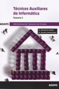 TEMARIO 2 - TECNICOS AUXILIARES DE INFORMATICA - ADMINISTRACION GENERAL DEL ESTADO