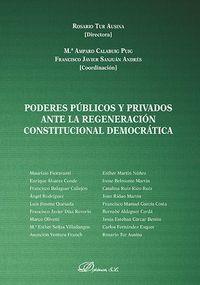 PODERES PUBLICOS Y PRIVADOS ANTE LA REGENERACION CONSTITUCIONAL DEMOCRATICA