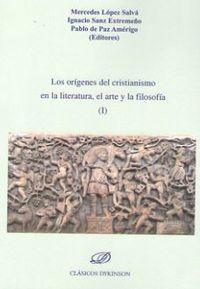 El Arte Y La Filosofia, Los origenes del cristianismo en la literatura - Mercedes Lopez Salva / [ET AL. ]