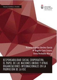 RESPONSABILIDAD SOCIAL CORPORATIVA - EL PAPEL DE LAS NACIONES UNIDAS Y OTRAS ORGANIZACIONES INTERNACIONALES EN LA PROMOCION DE LA RSC