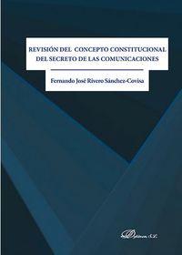 REVISION DEL CONCEPTO CONSTITUCIONAL DEL SECRETO DE LAS COMUNICACIONES