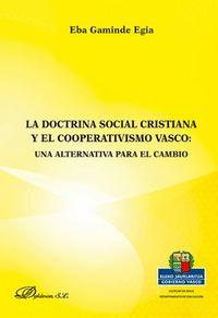DOCTRINA SOCIAL CRISTIANA Y EL COOPERATIVISMO VASCO, LA - UNA ALTERNATIVA PARA EL CAMBIO